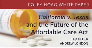 California v. Texas and the Future of the Affordable Care Act White Paper
