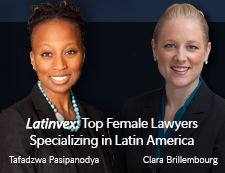 Clara Brillembourg and Tafadzwa Pasipanodya Recognized by Latinvex as Top Female Lawyers Specializing in Latin America