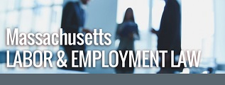 Massachusetts Labor & Employment Law