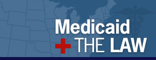 Medicaid and the Law
