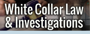 White Collar Law & Investigations Blog