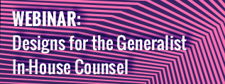 Webinar: Designs of the Generalist In-House Counsel