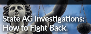 State AG Investigations: How to Fight Back - View the webinar