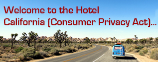 Welcome to the Hotel California (Consumer Privacy Act)...