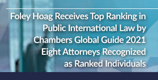 Foley Hoag Receives Top Ranking in Public International Law by Chambers Global Guide 2021 Eight Attorneys Recognized as Ranked Individuals