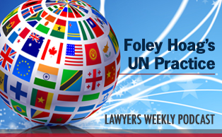 Lawyers Weekly podcast discusses Foley Hoag's UN Practice