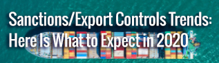 Sanctions/Export Controls Trends: Here Is What to Expect in 2020