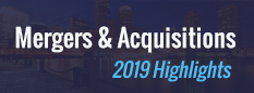 Mergers & Acquisitions Highlights 2019