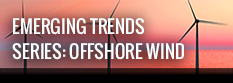 Emerging Trends Series: Offshore Wind webinar